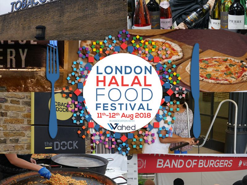 London Halal Food Festival - Tobacco Dock 2018